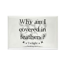 Why am I covered in feathers? Rectangle Magnet