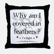 Why am I covered in feathers? Throw Pillow