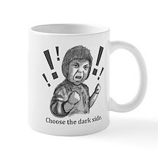 Choose the dark side Mug