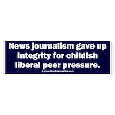 Journalism lost its integrity Bumper Sticker