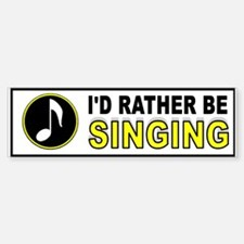 SINGING BUMPER_001 Bumper Bumper Bumper Sticker
