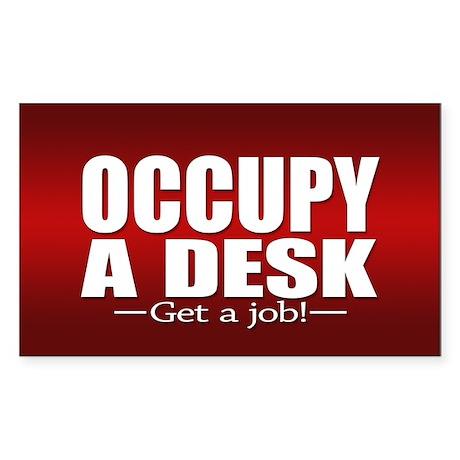 Occupy a Desk - Get a Job Sticker (Rectangle)