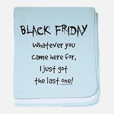 Black friday last one funny baby blanket