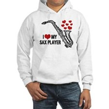 I Love My Sax Player Hoodie Sweatshirt