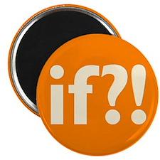 if?! orange/white Magnet