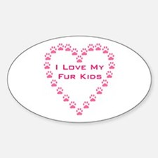 I Love My Fur Kids W/Paw Hear Sticker (Oval)