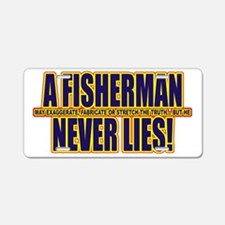 A Fisherman Never Lies Aluminum License Plate