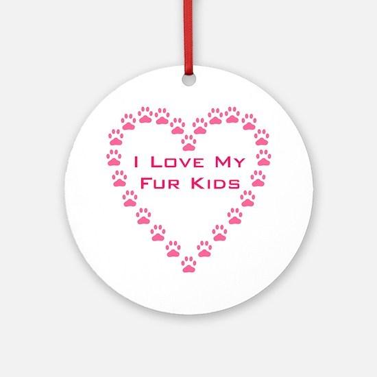 I Love My Fur Kids W/Paw Hear Ornament (Round)