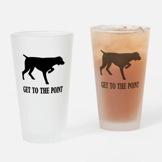 GET TO THE POINT Drinking Glass