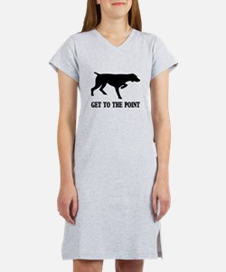 GET TO THE POINT Women's Nightshirt
