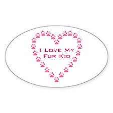 I Love My Fur Kid W/Pink Paw Decal