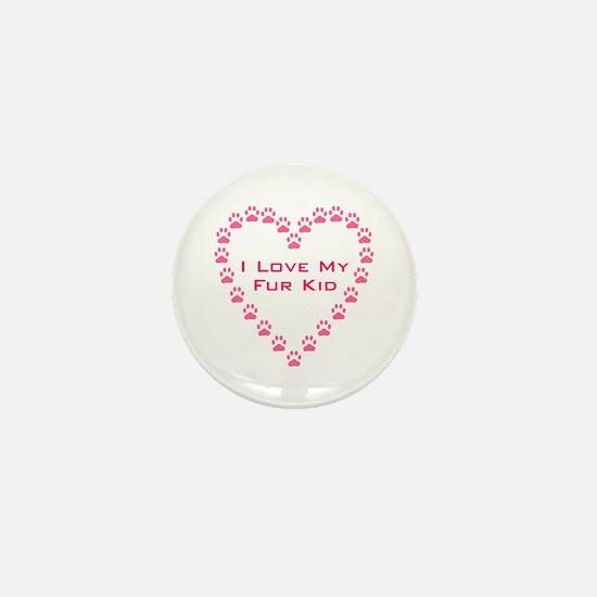 I Love My Fur Kid W/Pink Paw Mini Button