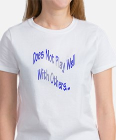 Does not play well with others transparent T-Shirt