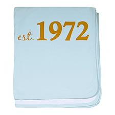 Est. 1972 (Birth Year) baby blanket