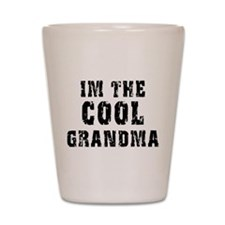 I'm The Cool Grandma Shot Glass