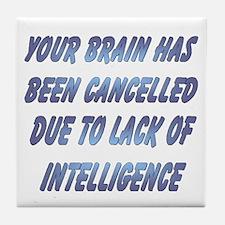Lack of Intelligence Tile Coaster