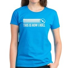 This Is How I Roll Vinyl Tee