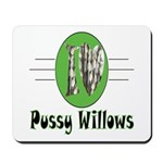 Pussy Willows Mousepad