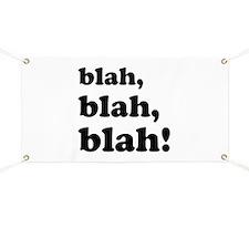 Blah, blah, blah Banner