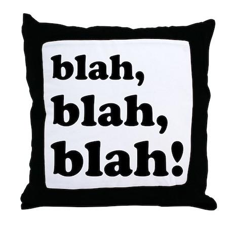 Blah, blah, blah Throw Pillow