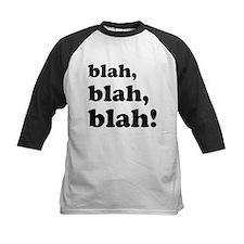 Blah, blah, blah Tee