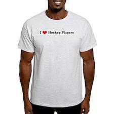 I Love Hockey Players Ash Grey T-Shirt