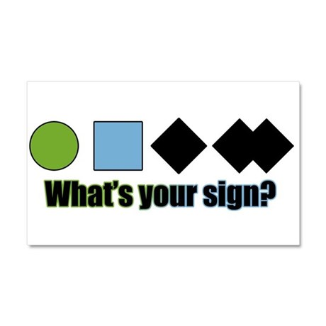 What's your sign? Car Magnet 20 x 12