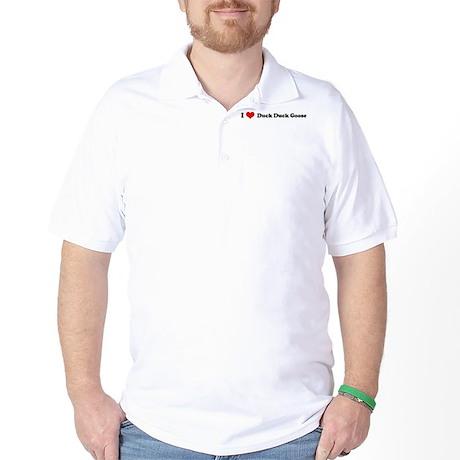 I Love Duck Duck Goose Golf Shirt