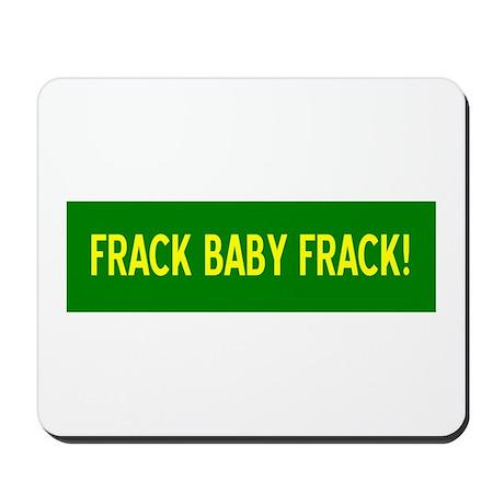 Frack Baby Frack Mousepad