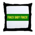 Frack Baby Frack Throw Pillow