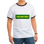 Frack Baby Frack Ringer T