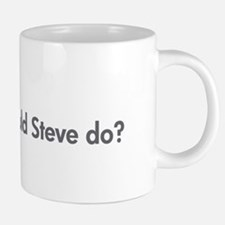 What would Steve do? Mugs