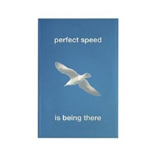 Perfect Speed Is Being There Rectangle Magnet
