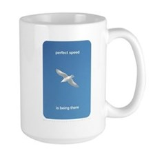 Perfect Speed Is Being There Large Mug