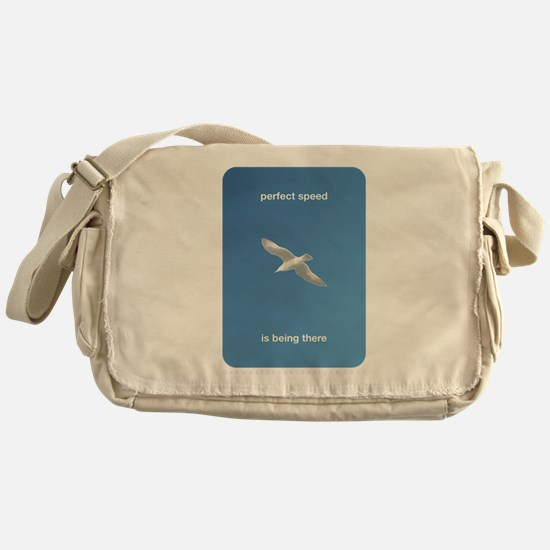 Perfect Speed Is Being There Messenger Bag
