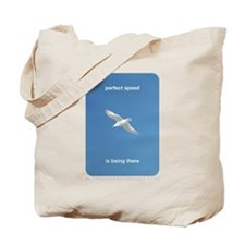 Perfect Speed Is Being There Tote Bag