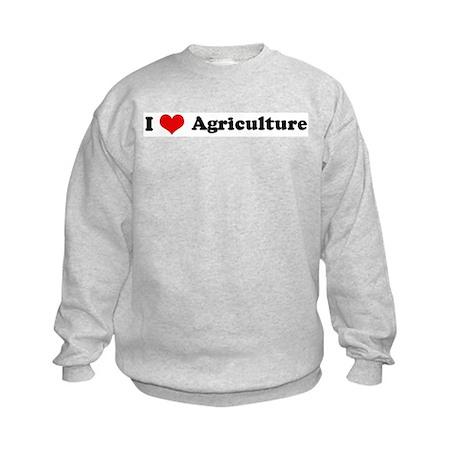 I Love Agriculture Kids Sweatshirt