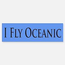 I Fly Oceanic Bumper Bumper Bumper Sticker