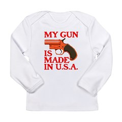 MY GUN IS MADE IN U.S.A.™ Long Sleeve Infant T-Shi