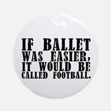 """If Ballet Was..."" Ornament (Round)"
