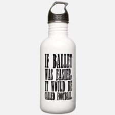"""If Ballet Was..."" Water Bottle"