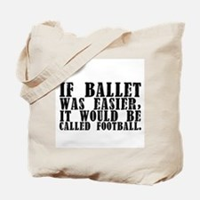 """""""If Ballet Was..."""" Tote Bag"""