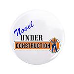 "Novel Under Construction 3.5"" Button (100 pac"