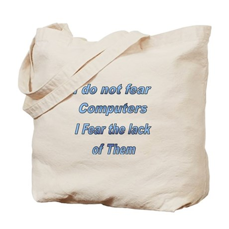 Do not fear computers Tote Bag