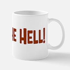 What The Hell_mug Mugs