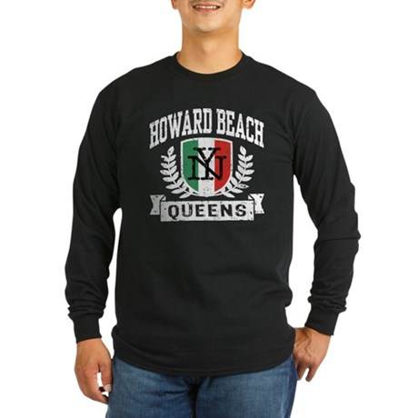 Howard Beach Queens Italian Long Sleeve Dark T-Shi