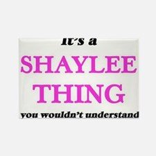 It's a Shaylee thing, you wouldn't Magnets