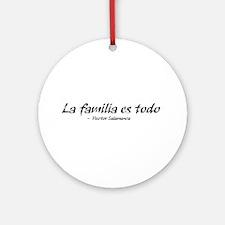 'La Familia es Todo' Round Ornament