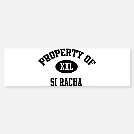 Property of Si Racha Bumper Bumper Bumper Sticker