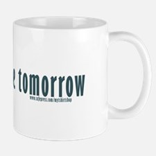 procrastinate tomorrow Mug